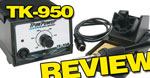 Review: TrakPower Tk 950 Soldering Station